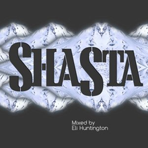 Shasta Mixed By Eli Huntington
