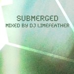 Submerged Mixed by DJ Limefeather
