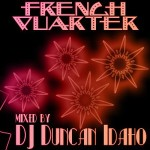 French Quarter Mixed By Duncan Idaho